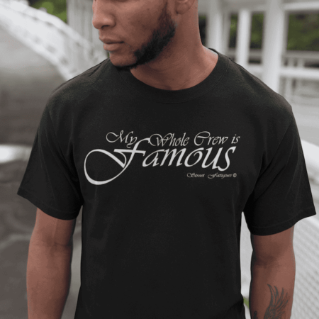 My Whole Crew is Famous Mens t-shirt Black