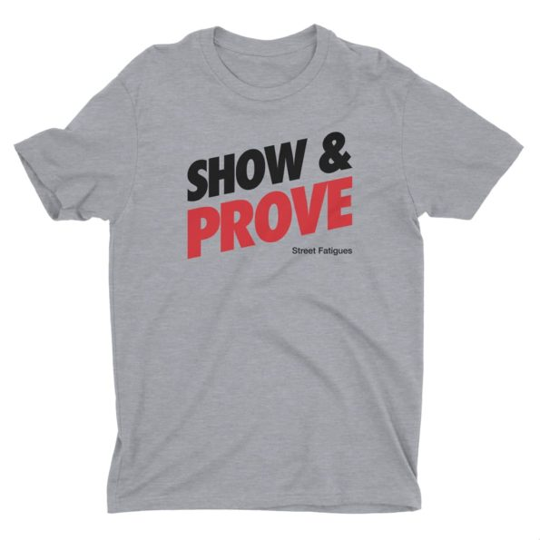 Show-and-Prove-T-shirt-Athletic-Grey
