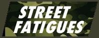 Street Fatigues